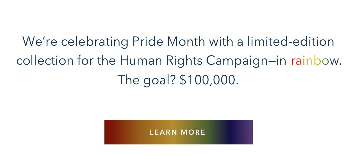 collection for the Human Rights Campaign-in rainbow.