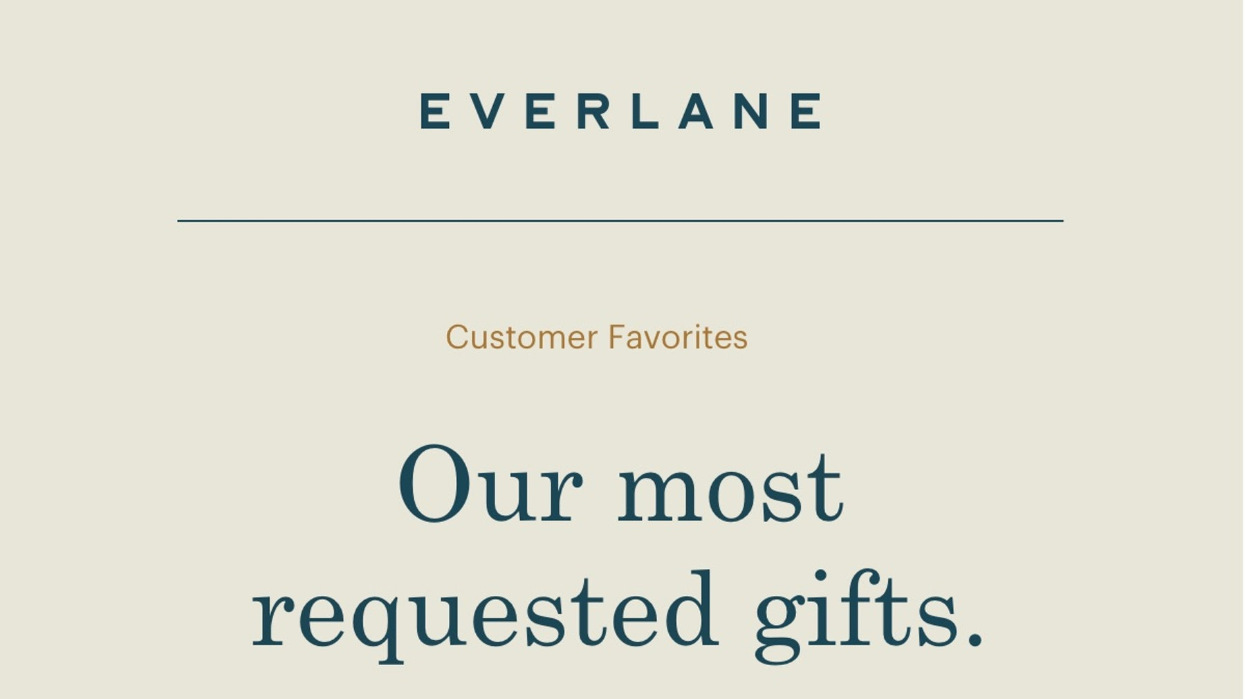 Our most requested gifts.
